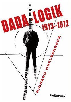 Dada-Logik von Huelsenbeck,  Richard, Kapfer,  Herbert