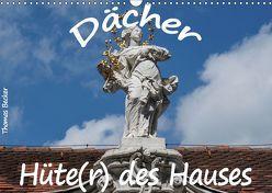 Dächer – Hüte(r) des Hauses (Wandkalender 2019 DIN A3 quer) von Becker,  Thomas