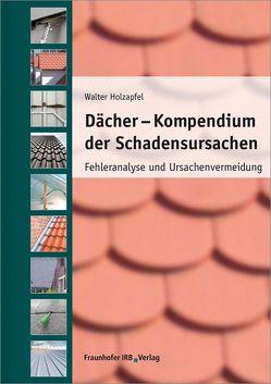 Dächer – Kompendium der Schadensursachen. von Holzapfel,  Walter