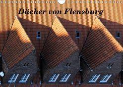 Dächer von Flensburg (Wandkalender 2019 DIN A4 quer) von Malkidam