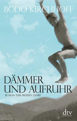 Dämmer und Aufruhr von Kirchhoff,  Bodo