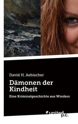 Dämonen der Kindheit von Aebischer,  David H.