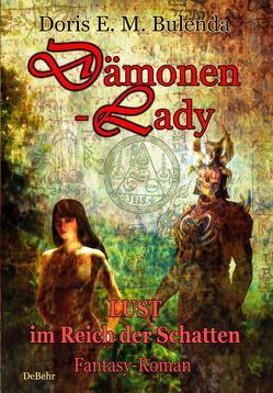 Dämonen-Lady – Lust im Reich der Schatten – Fantasy-Roman von Bulenda,  Doris E. M