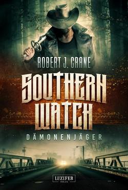 DÄMONENJÄGER (Southern Watch 1) von Crane,  Robert J., Schroeder,  Wolfgang