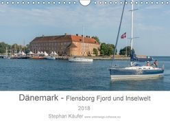 Dänemark – Flensborg Fjord und Inselwelt (Wandkalender 2018 DIN A4 quer) von Käufer,  Stephan