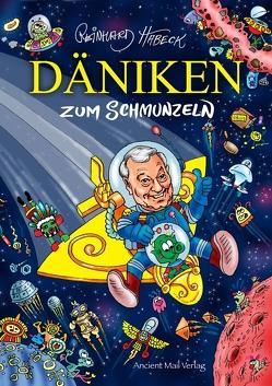 Däniken zum Schmunzeln von Habeck,  Reinhard, von Däniken,  Erich