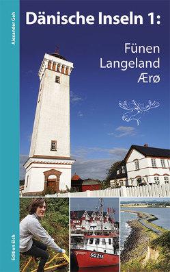 Dänische Inseln 1: Fünen, Langeland, Ærø von Geh,  Alexander