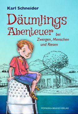 Däumlings Abenteuer bei Zwergen, Menschen und Riesen von Schneider,  Karl
