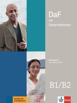 DaF im Unternehmen B1/B2 von Fügert,  Nadja, Grosser,  Regine, Hanke,  Claudia, Mautsch,  Klaus, Sander,  Ilse, Schmeiser,  Daniela