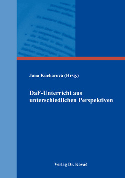 DaF-Unterricht aus unterschiedlichen Perspektiven von Kucharová,  Jana