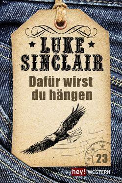 Dafür wirst du hängen von Sinclair,  Luke