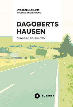 Dagobertshausen von Göbel-Lehnert,  Ute, Rautenberg,  Thomas
