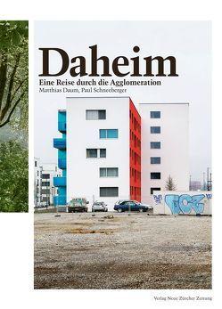 Daheim von Daum,  Matthias, Schneeberger,  Paul