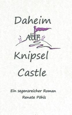 Daheim auf Knipsel Castle von Pöhls,  Renate