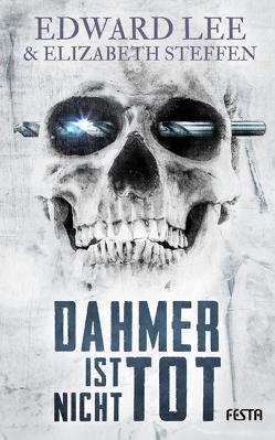 Dahmer ist nicht tot von Lee,  Edward, Steffen,  Elizabeth