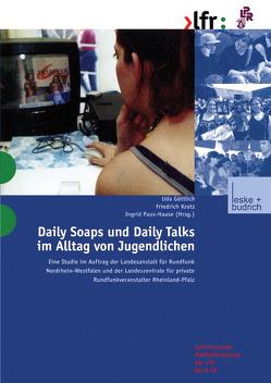 Daily Soaps und Daily Talks im Alltag von Jugendlichen von Goettlich,  Udo, Krotz,  Friedrich, Paus-Hasebrink,  Ingrid