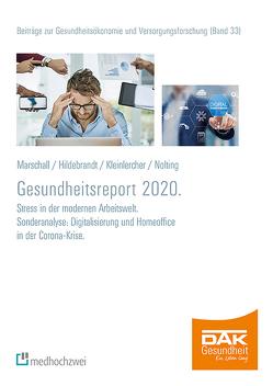 DAK Gesundheitsreport 2020 von Hildebrandt,  Susanne, Kleinlercher,  Kai-Michael, Marschall,  Jörg, Nolting,  Hans-Dieter, Storm,  Andreas