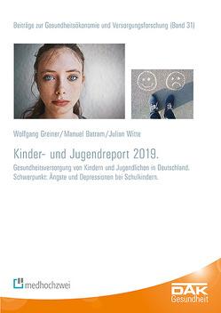 DAK Kinder- und Jugendreport 2019 von Batram,  Manuel, Greiner,  Wolfgang, Storm,  Andreas, Witte,  Julian