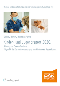 DAK Kinder- und Jugendreport 2020 von Batram,  Manuel, Greiner,  Wolfgang, Hasemann,  Lena, Witte,  Julian