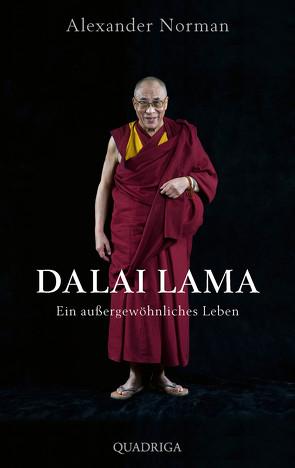 Dalai Lama. Ein außergewöhnliches Leben von Norman,  Alexander