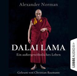 Dalai Lama – Ein außergewöhnliches Leben von Baumann,  Christian, Norman,  Alexander