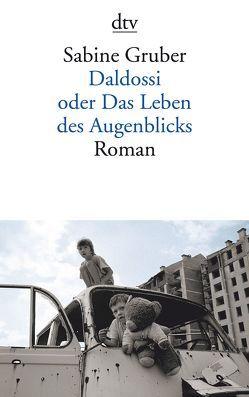 Daldossi oder Das Leben des Augenblicks von Gruber,  Sabine