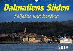Dalmatiens Süden, Peljesac und Korcula (Wandkalender 2019 DIN A3 quer) von Braun,  Werner