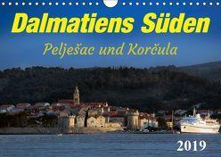 Dalmatiens Süden, Peljesac und Korcula (Wandkalender 2019 DIN A4 quer) von Braun,  Werner