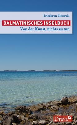 Dalmatinisches Inselbuch von Pleterski,  Friederun