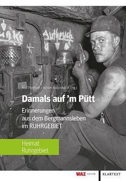 Damals auf'm Pütt von Nöllenheidt,  Achim, Potthoff,  Rolf