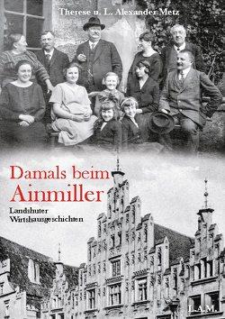Damals beim Ainmiller von Metz,  L. Alexander, Metz,  Therese