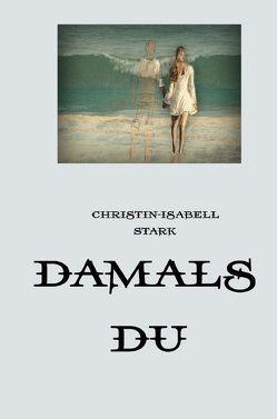 Damals DU von Stark,  Christin-Isabell