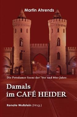 Damals im Café Heider von Ahrends,  Martin