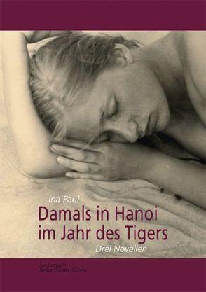 Damals im Hanoi im Jahr des Tigers von Paul,  Ina