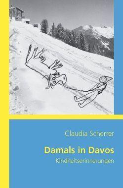 Damals in Davos von Scherrer,  Claudia
