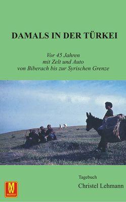 Damals in der Türkei von Lehmann,  Christel