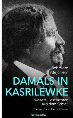 Damals in Kasrilewke von Alejchem,  Scholem, Jonas,  Gernot