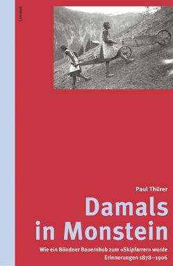 Damals in Monstein von Gadmer,  Thomas, Mittelholzer,  Andrea, Thürer,  Paul