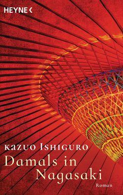 Damals in Nagasaki von Ishiguro,  Kazuo, Längsfeld,  Margarete