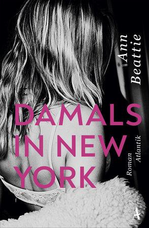 Damals in New York von Beattie,  Ann, Löcher-Lawrence,  Werner