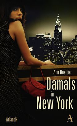 Damals in New York von Beattie,  Ann, Löcher-Lawrence,  Werner