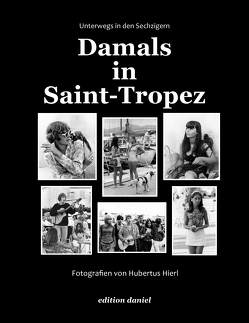 Damals in Saint Tropez von Hierl,  Hubertus