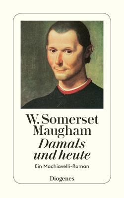 Damals und heute von Flesch,  Hans, Maugham,  W. Somerset, Mottier,  Ann