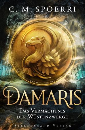 Damaris (Band 3): Das Vermächtnis der Wüstenzwerge von Spoerri,  C.M.