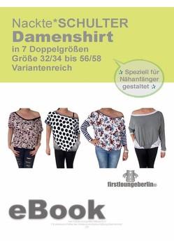 """Damenshirt """"Nackte*SCHULTER"""" Big Shirt für Damen in 7 Doppelgrößen Gr. 32/34 bis 56/58 – Schnittmuster mit Nähanleitung von firstloungeberlin von Schille,  Ina"""