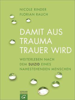 Damit aus Trauma Trauer wird von Rauch,  Florian, Rinder,  Nicole