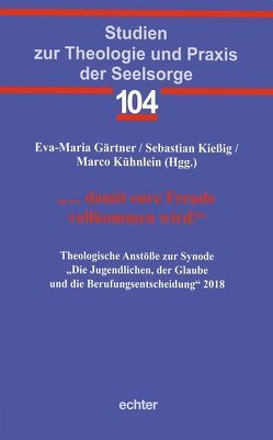 """""""… damit eure Freude vollkommen wird!"""" von Gärtner,  Eva-Maria, Kießig,  Sebastian, Kühnlein,  Marco"""