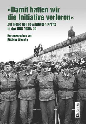 """""""Damit hatten wir die Initiative verloren"""" von Bröckermann,  Heiner, Niemetz,  Daniel, Uhl,  Matthias, Wenzke,  Rüdiger"""