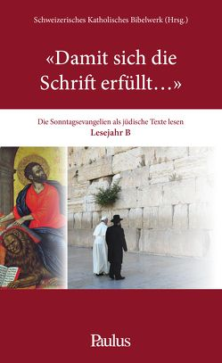 """""""Damit sich die Schrift erfüllt…"""" von Schweizerisches Katholisches Bibelwerk"""
