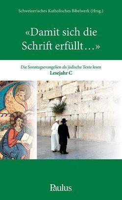 """""""Damit sich die Schrift erfüllt…"""" C von Schweizerisches Katholisches Bibelwerk"""